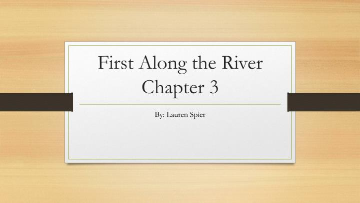 first along the river chapter 3 n.