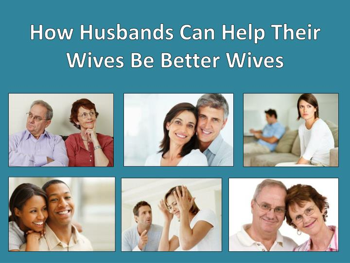 how husbands can help their wives be better wives n.