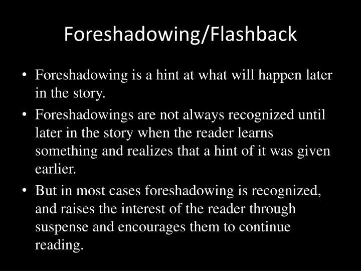 Foreshadowing/Flashback