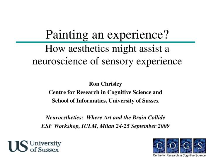 painting an experience how aesthetics might assist a neuroscience of sensory experience n.