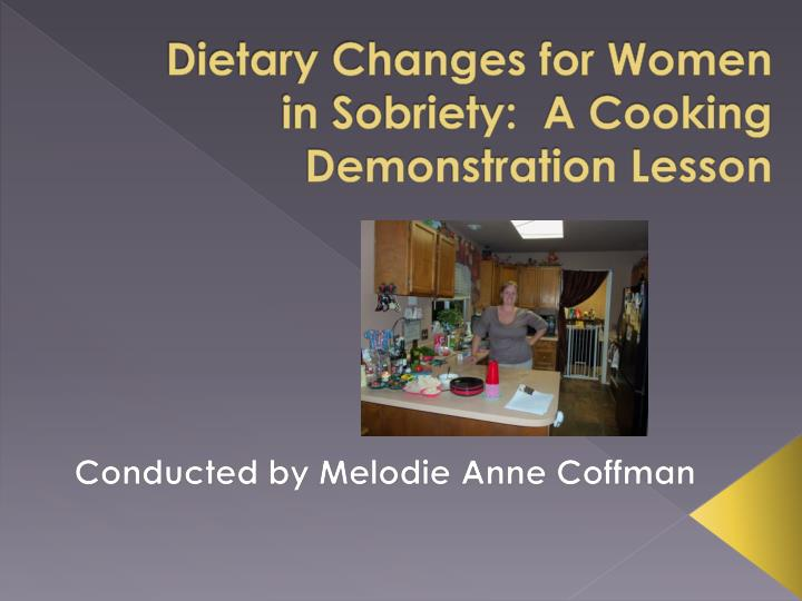 dietary changes for women in sobriety a cooking demonstration lesson n.