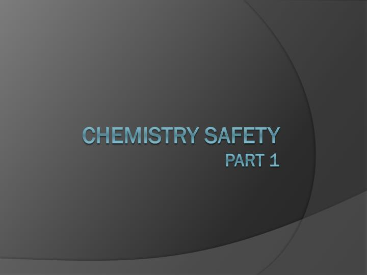 chemistry safety part 1 n.