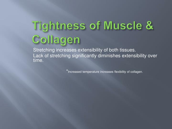Tightness of Muscle & Collagen