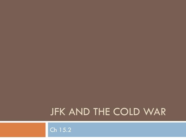 jfk and the cold war n.