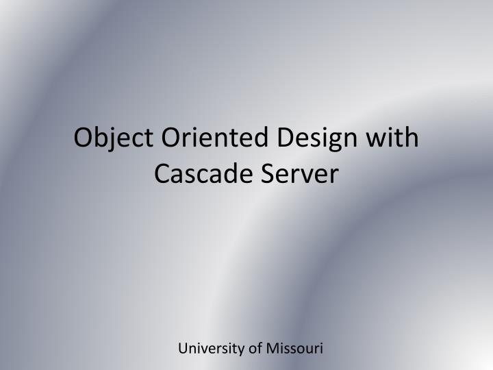 object oriented design with cascade server n.