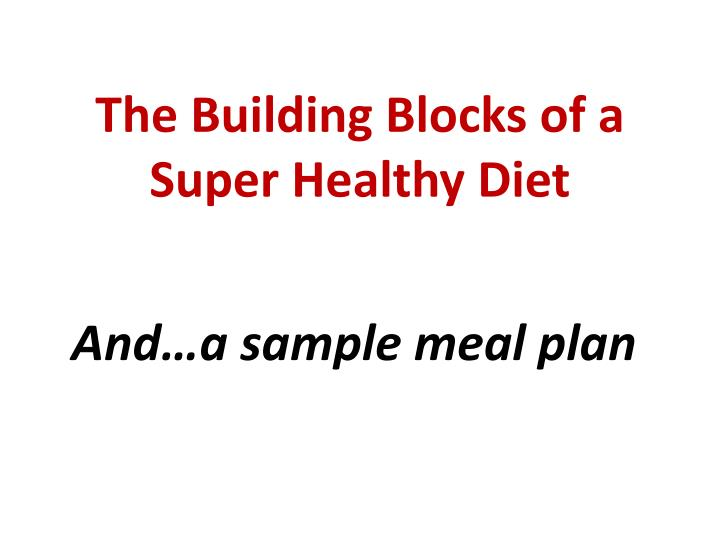 the building blocks of a super healthy diet n.