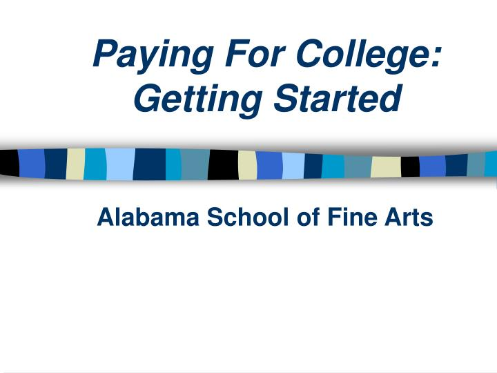 paying for college getting started n.