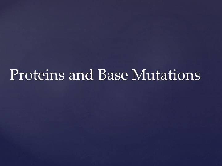 proteins and base mutations n.