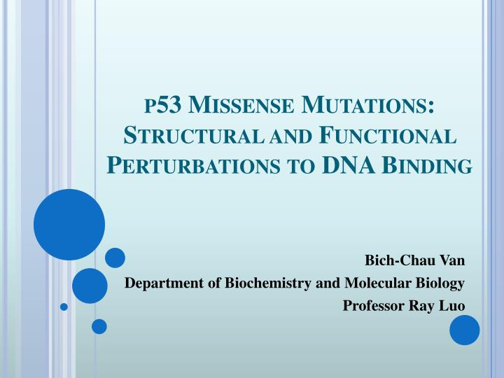 p 53 missense mutations structural and functional perturbations to dna binding n.