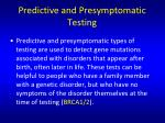 predictive and p resymptomatic testing
