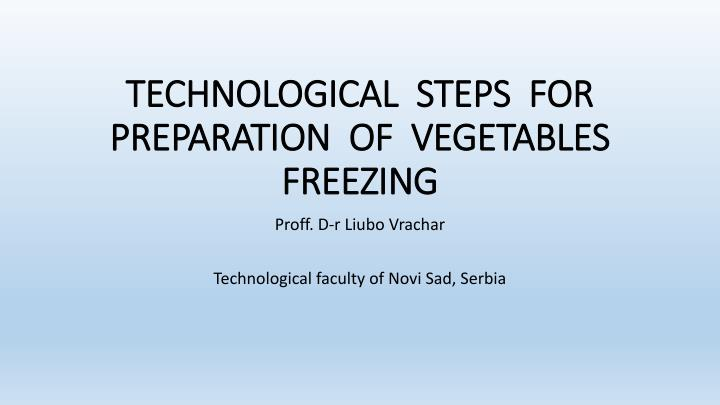 technological steps for preparation of vegetables freezing n.