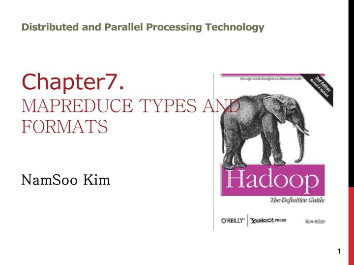 distributed and parallel processing technology chapter7 mapreduce types and formats n.