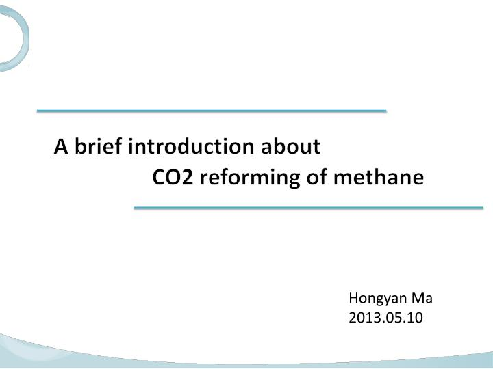 a brief introduction about co2 reforming of methane n.