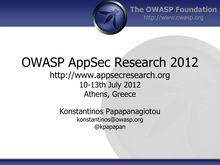 owasp appsec research 2012 http www appsecresearch org 10 13th july 2012 athens greece n.