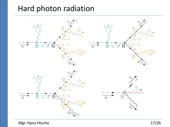Hard photon radiation