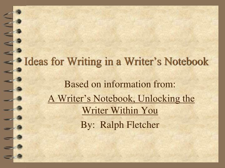 ideas for writing in a writer s notebook n.