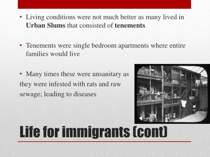 Living conditions were not much better as many lived in