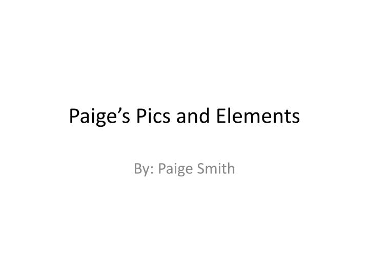 paige s pics and elements n.