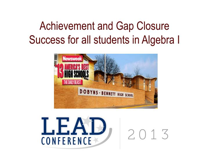 achievement and gap closure success for all students in algebra i n.