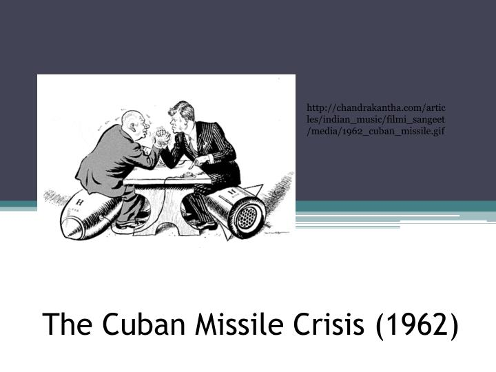 the cuban missile crisis 1962 n.