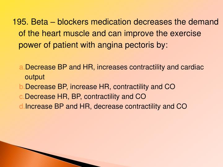 195. Beta – blockers medication decreases the demand of the heart muscle and can improve the exercise power of patient with angina pectoris by:
