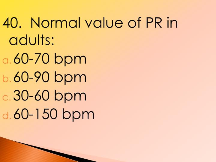 40.  Normal value of PR in adults: