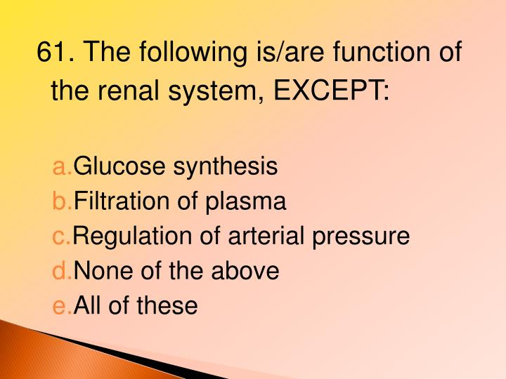61. The following is/are function of the renal system, EXCEPT: