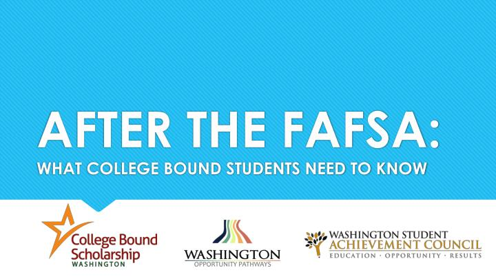 after the fafsa what college bound students need to know n.