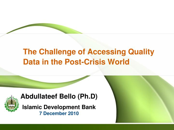The challenge of accessing quality data in the post crisis world