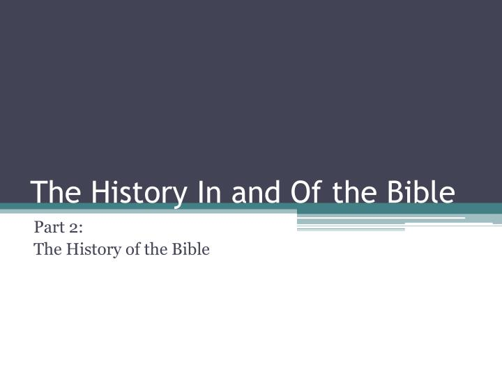 the history in and of the bible n.