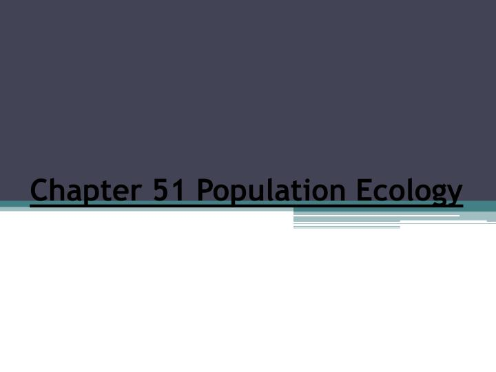 chapter 51 population ecology n.