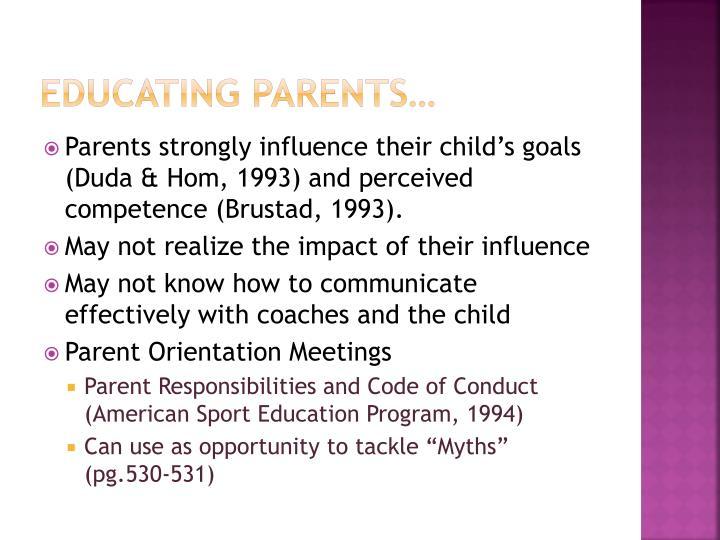 EDUCATING PARENTS…