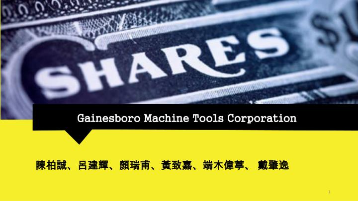 gainesboro machine tools corporation dividend policy Gainesboro machine tools corporation different views on dividend policies the amount of dividends paid out by firms has decreased sharply since 1978 when 665% firms used.