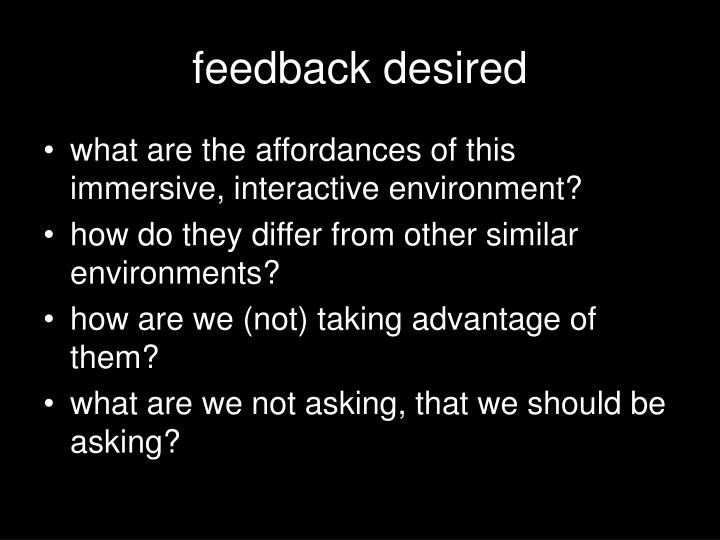 feedback desired