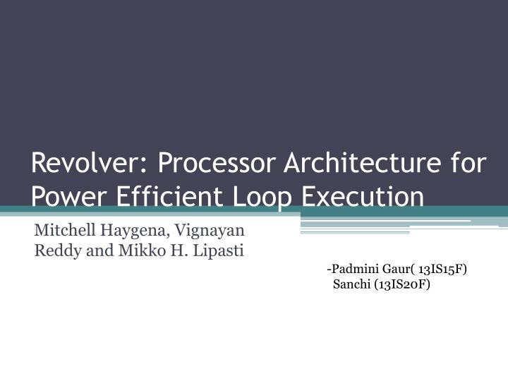 revolver processor architecture for power efficient loop execution n.