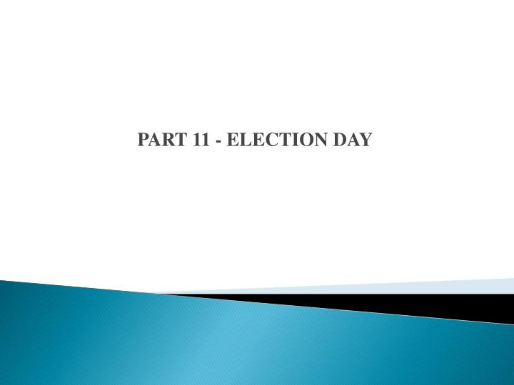 part 11 election day n.