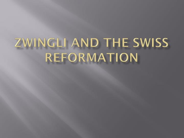 zwingli and the swiss reformation n.