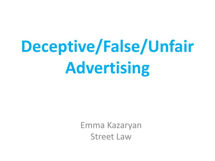 deceptive false unfair advertising n.