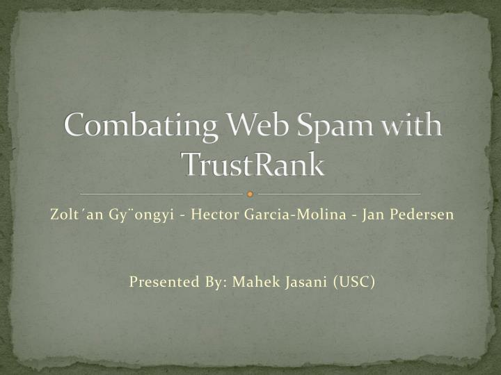 combating web spam with trustrank n.