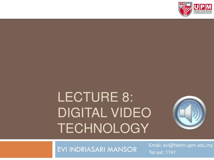 lecture 8 digital video technology n.