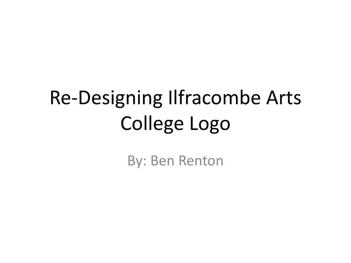 re designing ilfracombe arts college logo n.