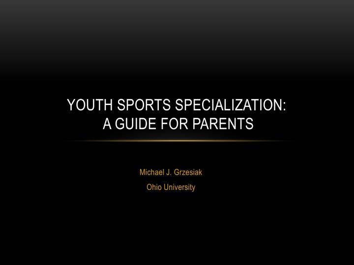 youth sports specialization a guide for parents n.