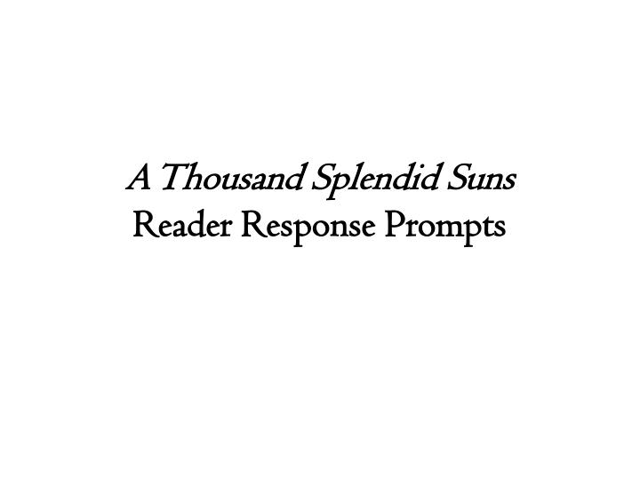 a thousand splendid suns reader response prompts n.