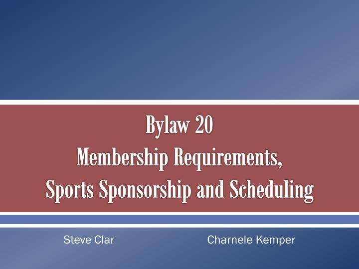 bylaw 20 membership requirements sports sponsorship and scheduling n.