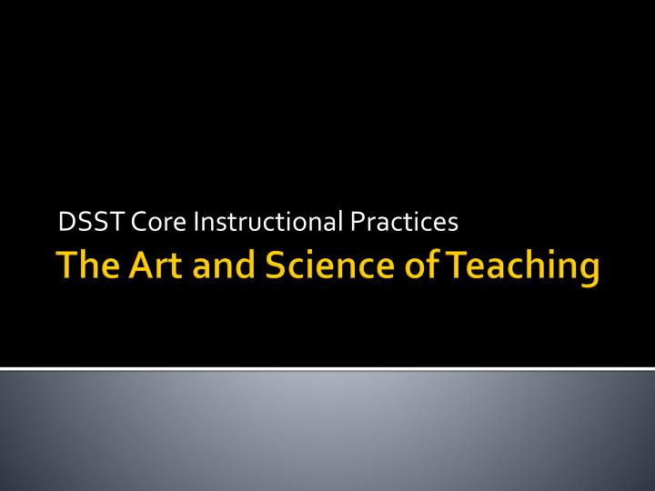 Dsst core instructional practices