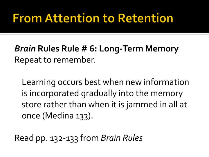 From Attention to Retention