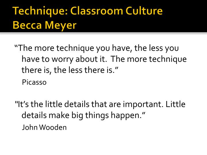 Technique classroom culture becca meyer