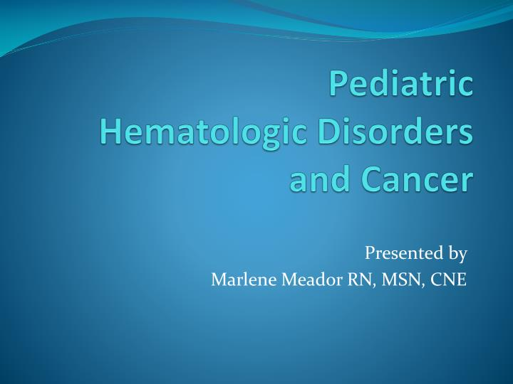 pediatric hematologic disorders and cancer n.