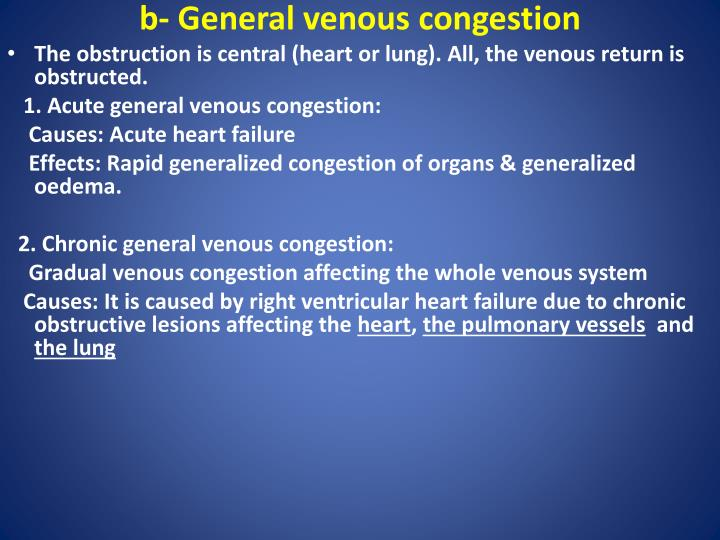 b- General venous congestion