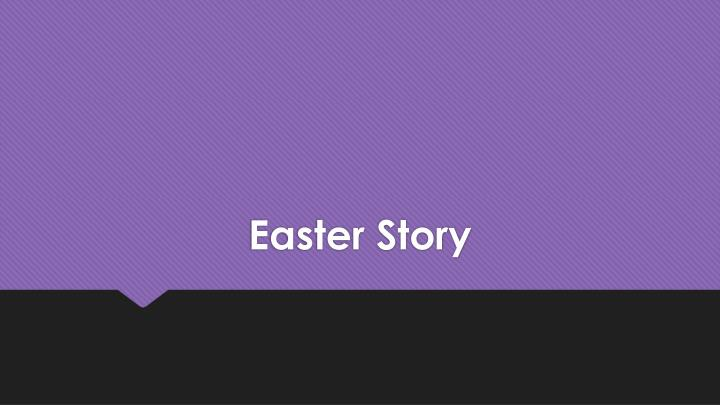 08ea3b532 PPT - Easter Story PowerPoint Presentation - ID 2016919